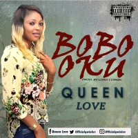 Music Alert: Bobo Oku By Queen Love @officialqwinluv